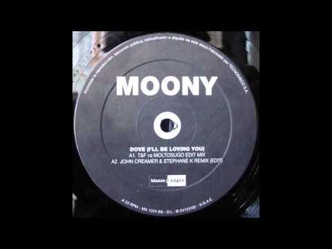 Moony - Dove (I'll Be Loving You) (T&F vs. Moltosugo Edit Mix) (2000)