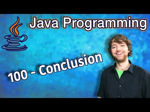 Java Programming Tutorial 100 - Conclusion thumbnail