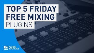 Best FREE VST Plugins for Mixing 2019 | Top 5 Friday