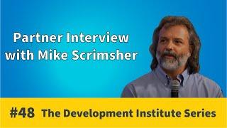 Partner Interview - Mike Scrimsher | Development Institute