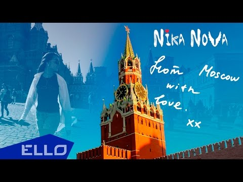Nika Nova - From Moscow with Love / ELLO UP^ /
