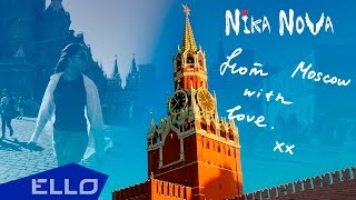Смотреть клип Nika Nova - From Moscow With Love