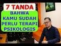 7 TANDA BAHWA KAMU SUDAH PERLU TERAPI PSIKOLOGIS