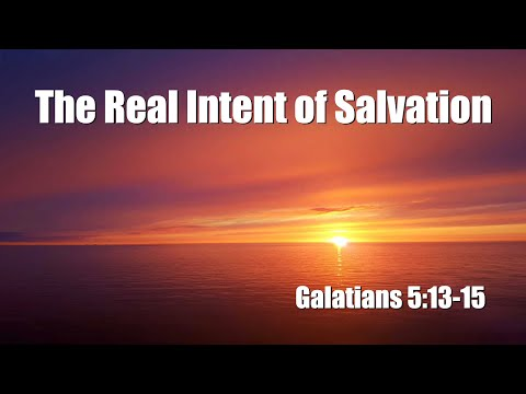 The Real Intent of Salvation, 8-15-21