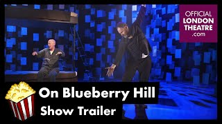 On Blueberry Hill - Show Trailer