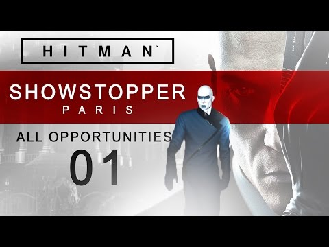 Hitman [PS4] Paris | Showstopper [All Opportunities] #01
