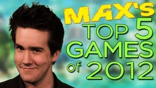 The Best Games of 2012 - Max Scoville Edition