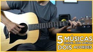 Aprenda 5 Músicas Gospel no Violão com 2 Acordes