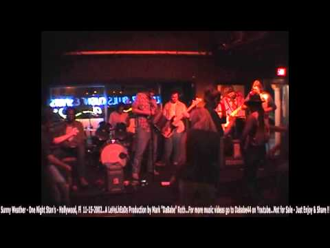 Sunny Weather - One Night Stan's - Hollywood, Fl  11- 15- 2002