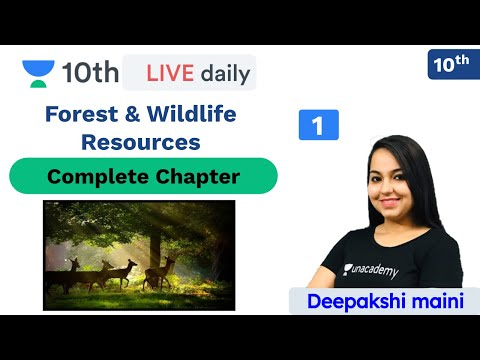 CBSE: Forest & Wildlife Resources - L 1   Geography   Unacademy Class 9 and 10   Deepakshi Ma'am