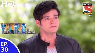 Y.A.R.O Ka Tashan - यारों का टशन - Episode 30 - 5th September, 2016