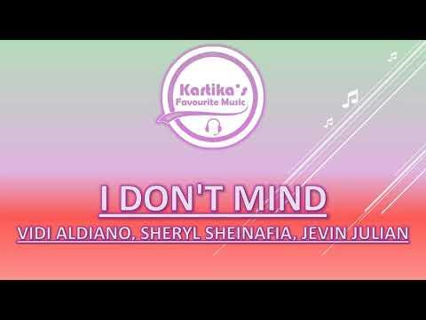 Vidi Aldiano Ft. Sheryl Sheinafia & Jevin Julian – I Don't Mind (Lirik+Terjemahan)