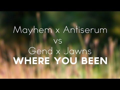 Mayhem x Antiserum vs Gent x Jawns - Where You Been