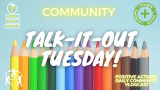 """😊 Talk It Out Tuesday, Wk 36 """"The Perfectly Perfect Wish"""" 🌈 Commnuity, comunidad May 25 2021"""