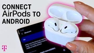 How to Connect your AirPods to an Android Phone | T-Mobile