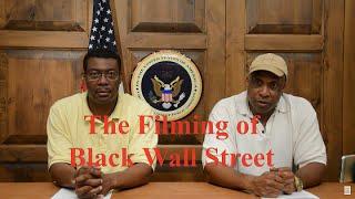 Black Wall Street Filming