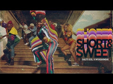 Sauti Sol - Short N Sweet  Ft Nyashinski (Official Music Video) SMS [Skiza 1051907] To 811