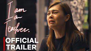 I am a Teacher - Official Trailer