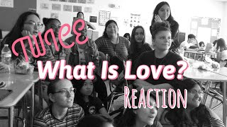 High Schoolers React to TWICE - What is Love? M/V