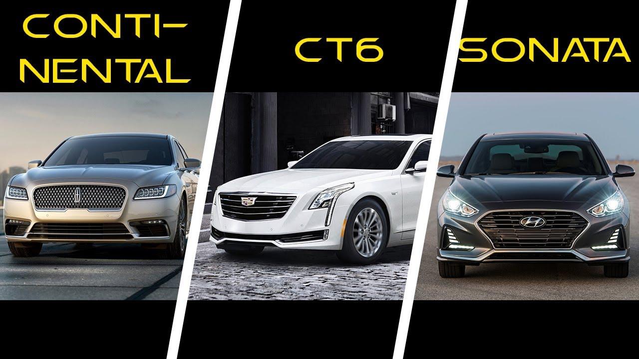 2017 Lincoln Continental Vs Cadillac Ct6 2018 Hyundai Sonata