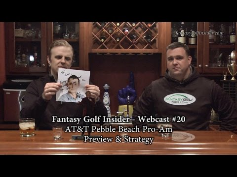 Fantasy Golf Insider – Webcast #20:  AT&T Pebble Beach Pro-Am Preview & Strategy