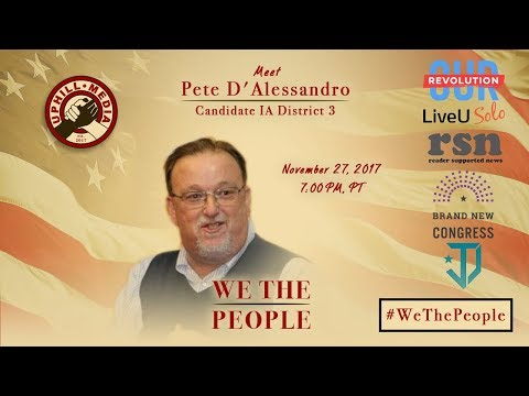 #WeThePeople meet Pete D'Alessandro - Candidate 3rd District - Iowa
