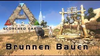 Ark Scorched Earth Brunnen Bauen / Water Well Bauen [Deutsch/German]