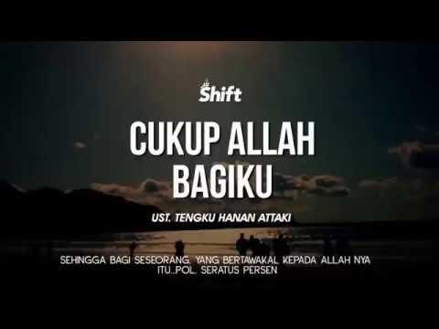 Ustadz Tengku Hanan Attaki Shift Cukup Allah Bagiku