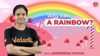 Components of Food - L1 | Why EAT a RAINBOW? | Class 6 Science | Vedantu Junior