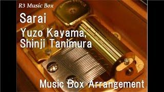 Sarai/Yuzo Kayama, Shinji Tanimura [Music Box]