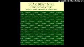 Blak Beat Niks - One Day at A Time (Stonebridge Big 10 Club Mix)