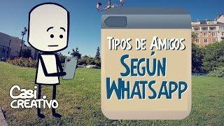Tipos de Amigos según Whatsapp | Casi Creativo