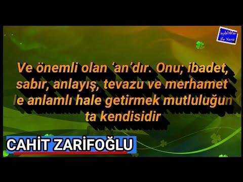 CAHİT ZARİFOĞLU KİMDİR || Sözlerinden Bir Demet!