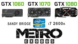 GTX 1060 vs GTX 1070 vs GTX 1080 + i7 2600k в Метро Exodus (Ultra settings)
