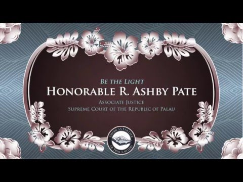 Speaker Honorable R. Ashby Pate, Associate Justice Supreme Court of Palau
