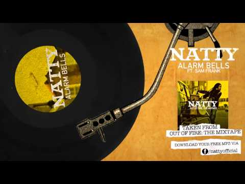 Natty - Alarm Bells feat. Sam Frank (Out Of Fire: The Mixtape)
