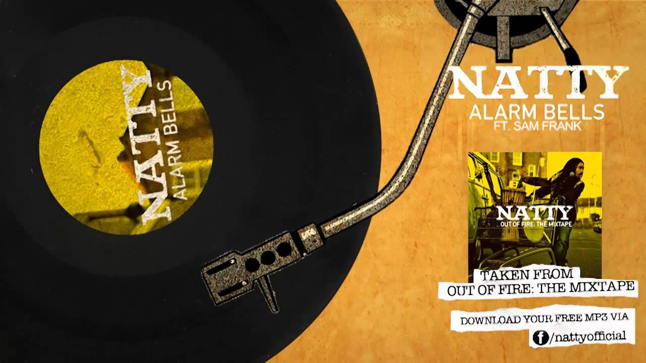 natty - alarm bells feat. sam frank (out of fire: the mixtape