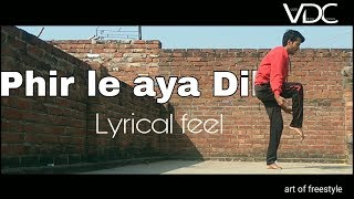 Phir le aya dil dance cover freestyle + A unique move at the end.