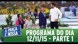A Praça É Nossa (12/11/15) - Parte 1