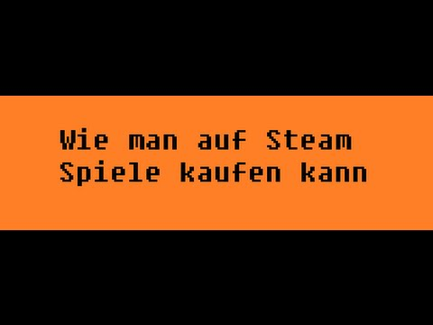tutorial wie man auf steam spiele kaufen kann youtube. Black Bedroom Furniture Sets. Home Design Ideas