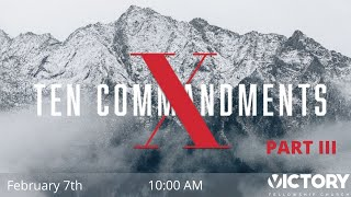 Victory Fellowship 2 7 21 Ten Commandments pt 3