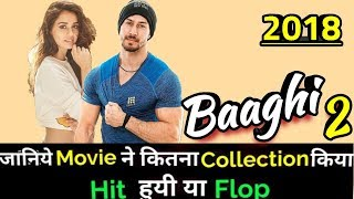 Tiger Shroff BAAGHI 2 2018 Bollywood Movie Lifetime WorldWide Box Office Collection