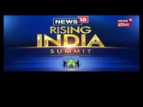 News18 Rising India Summit: Top Leaders to...
