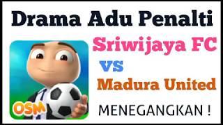 Drama Adu Penalti Sriwijaya FC vs Madura United FC 2017 - OSM