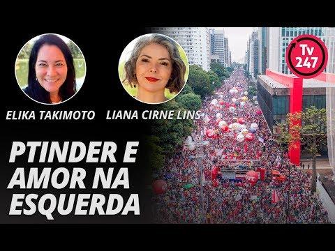 PTinder E Amor Na Esquerda - Com Elika Takimoto E Liana Cirne Lins