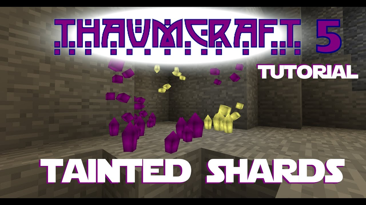 Thaumcraft 5 Tutorial - Part 16 - Creating Tainted Shards