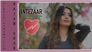 Intezaar - New 2021 Bollywood Hindi Indian Pop Film Filmi indipop Song Music Video by Rajan Shah.