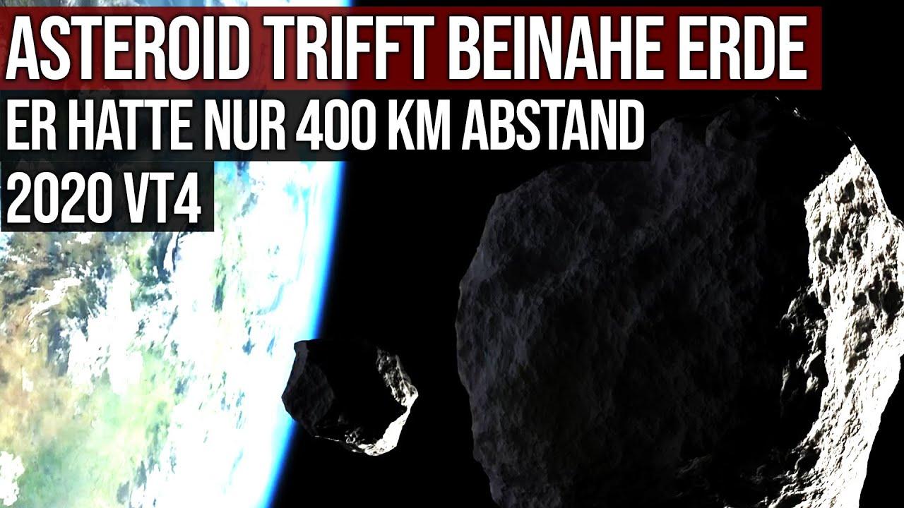Asteroid trifft beinahe Erde - Nur 400 km Abstand zur Oberfläche - 2020 VT4