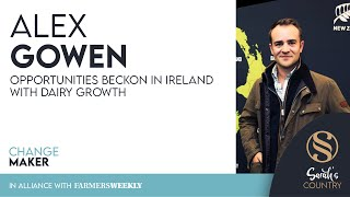 "Alex Gowen | ""Opportunities beckon in Ireland with dairy growth"""