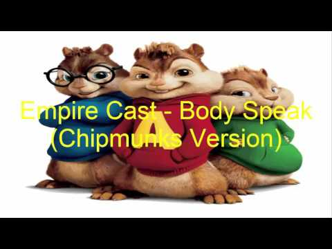 Empire Cast - Body Speak (Chipmunks Version)
